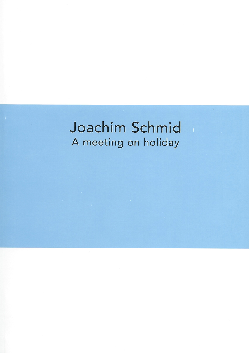 Joachim Schmid - A meeting on holiday