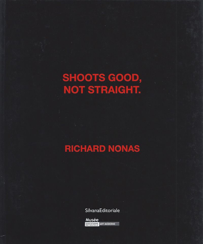 Richard Nonas - Shoots good, not straight.